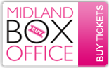 Buy tickets from - Midland Box Office